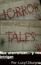 Horror Tales,  Historias de miedo.terminada by CaosEmpire