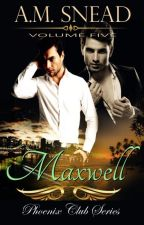 Maxwell: Phoenix Club Series (vol 5) by AMS1971