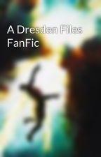 A Dresden Files FanFic by CmCarlLovinTheWords