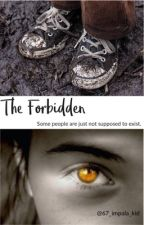 The Forbidden by 67_impala_kid