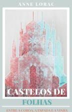 Castelos de Folhas - Entre a Coroa, a espada e a vinha by AnneLorac