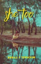 She Too by MichaelTyger