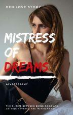 Mistress of Dreams~ PRINCE BEN* BOOK 2 by alvarezsamy