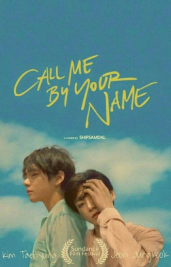 Call me by your name [KookTae]