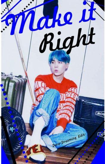 Make It Right -Min Yoongi [Wattys2019]