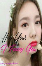 Hey You! I Fancy You(Discontinued) by baekhyuns_wiggg