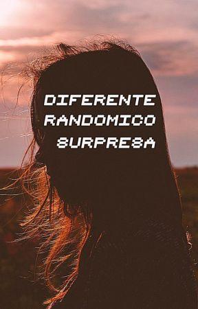 diferente, randômico e surpresa by perdidosonha-dor