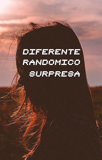 diferente, randômico e surpresa