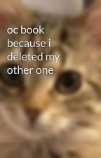 oc book because i deleted my other one by Missmistcatcher