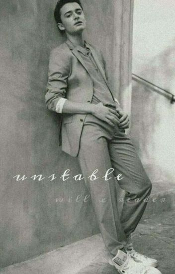 unstable |will x reader|