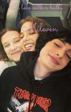 In love with a bully/Mileven by XXXezzyXXX