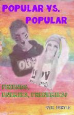 Popular vs. Popular: Friends, Enemies, Frenemies? by daysswithJO