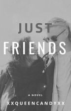 Just Friends #Wattys2019 by xxQueenCandyxx