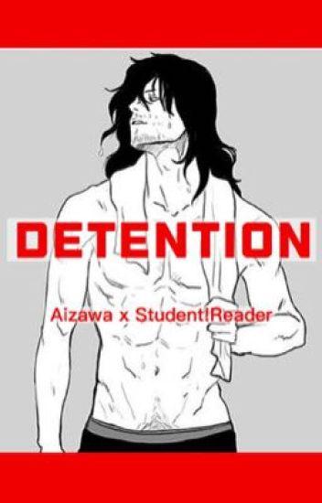 Detention (Aizawa x Student!Reader) (Three-Shot