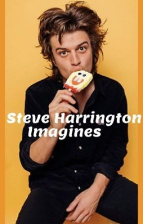 Steve Harrington Imagines by Jackie_fio56