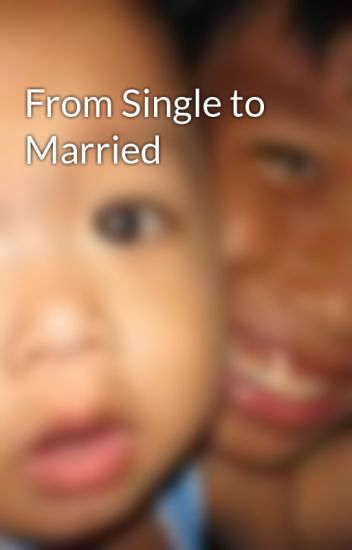From Single To Married Jason Benedict D Wattpad
