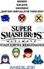 Super Smash Brothers. Ultimate 3: Viaje entre Realidades by Ang3l231
