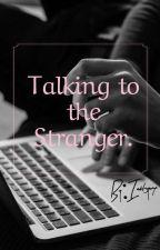 Talking To The Stranger.  by iabtgywmp