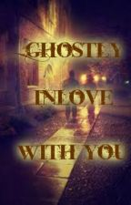 Ghostly Inlove With You by Red_Alert