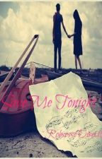 Save Me Tonight (A Niall Horan love story)[ON HOLD] by InfatuatedPanda