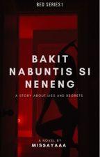✔Bakit nabuntis si Neneng? [BOOK #1] by missayaaa