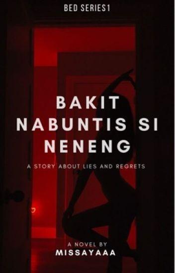 ✔Bakit nabuntis si Neneng? [BOOK #1] -Trilogy
