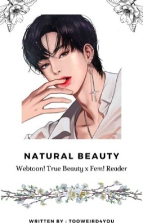 Natural Beauty » True Beauty x Reader «  by TooWeird4You