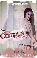 I'm The Campus Queen (UNDER REVISION) by Queeneyah