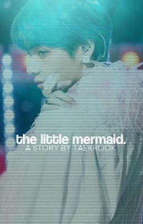 the little mermaid.      taekook. by taekrook