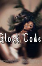 Glock Code |  FanFiction🥰💜 by ayannanykole01