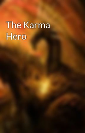 The Karma Hero by VBloodHunter