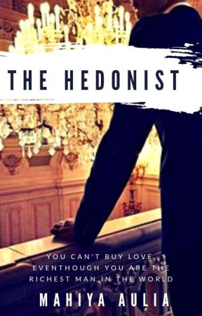 The Hedonist by MahiyaAulia