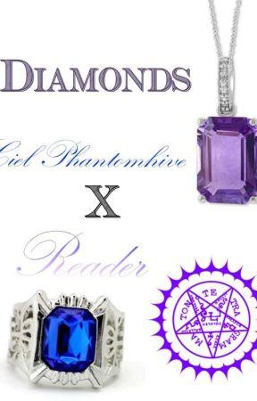 Diamonds [Ciel Phantomhive x reader] by fandom_queen_4life