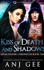 A kiss of Death (Book 1 of Death Trilogy) by StoryofaGIRLinlove