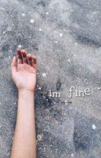""""""" im fine """" by disruption"""