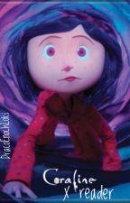 Coraline x reader by DracoEnochLoki