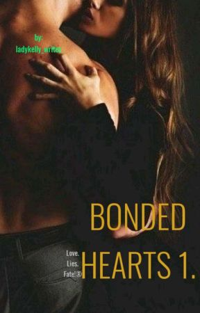 BONDED HEARTS 1. [Completed✓] by ladykelly_writes