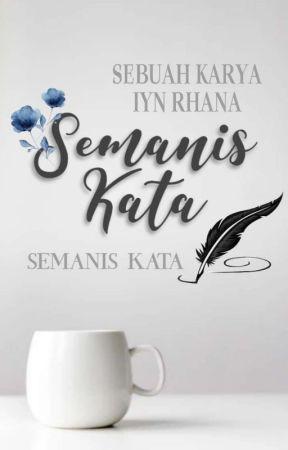 Semanis Kata(Hiatus) by Iyn_rhana