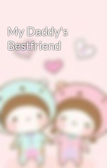 My Daddy's Bestfriend by ThatGirlUyy