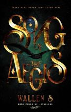 Song of the Aegis  by lastwill-