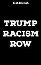 Donald Trump Racism Row: Wake Up! by RMR_2002
