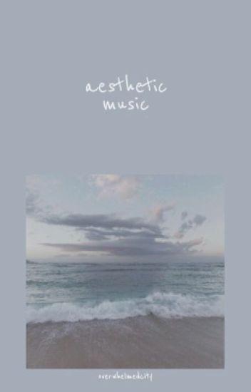 aesthetic music - overwhelmedcity - Wattpad