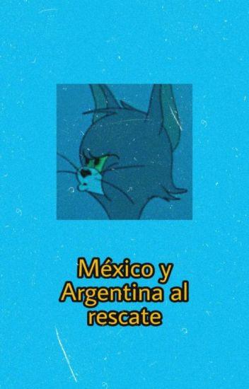 México y Argentina al rescate