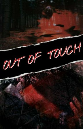Out Of Touch ; Horror by NickOlBacc