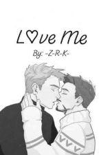 L♡ve Me by -Z-R-K-