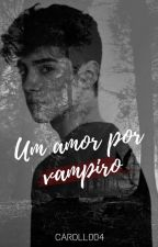 Um amor por vampiro by Caroll004