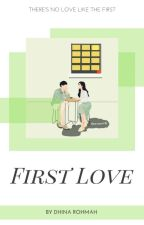 First Love by homebounds