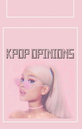 ·°Kpop Opinions°· |_kpopsicle_ by _kpopsicle_