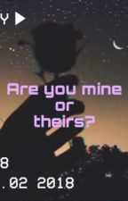 Are you mine or theirs? by refriiedbeanz