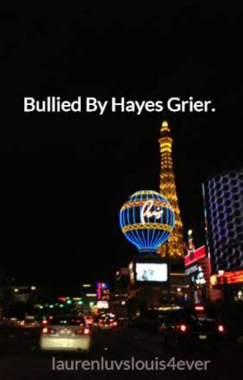 Bullied By Hayes Grier.